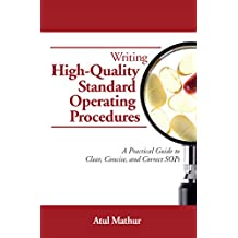 Writing High-Quality Standard Operating Procedures: A Practical Guide to Clear, Concise, and Correct SOPs