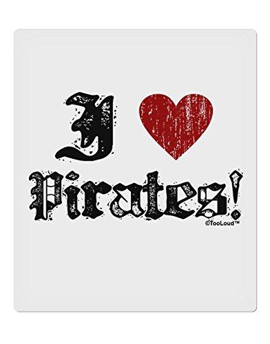 [TooLoud I Heart Pirates 9 x 10.5