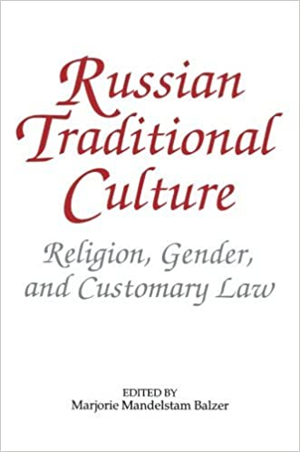 Russian Traditional Culture: Religion, Gender and Customary