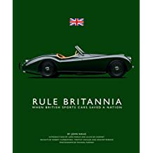 Rule Britannia, When British Sports Cars Saved a Nation