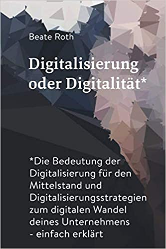 Digitalisierung Oder Digitalität Die Bedeutung Der