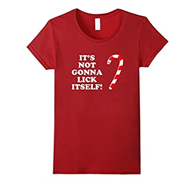 It's Not Gonna Lick Itself Funny Christmas T Shirt