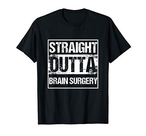 Neurosurgeon Straight Outta Brain Surgery Patient Get Well - Womens Brain T-shirt