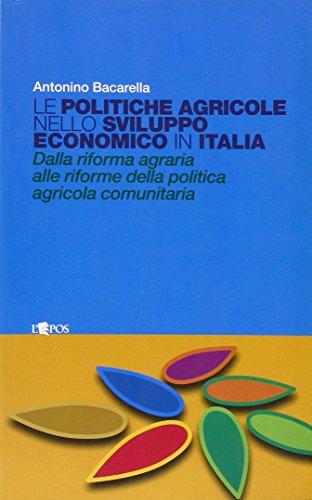 Le politiche agricole nello sviluppo economico in Italia. Dalla riforma...