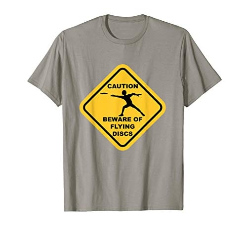 (Beware Of Flying Discs Caution Sign Funny Disc Golf T Shirts)