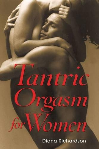 Tantric Orgasm for Women by Richardson, Diana