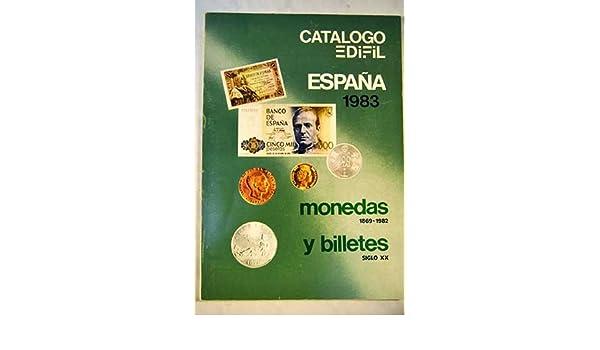 Catalogo Edifil: España 1983. monedas 1869-1982 y billetes siglo ...