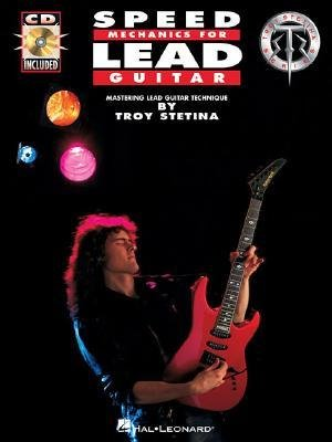 [(Speed Mechanics for Lead Guitar )] [Author: Troy Stetina] [Nov-2007] PDF