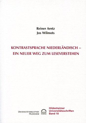 Konstrastsprache Niederländisch - ein neuer Weg zum Leseverstehen (Hildesheimer Universitätsschriften)