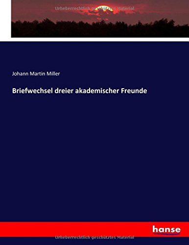 Download Briefwechsel dreier akademischer Freunde (German Edition) ebook