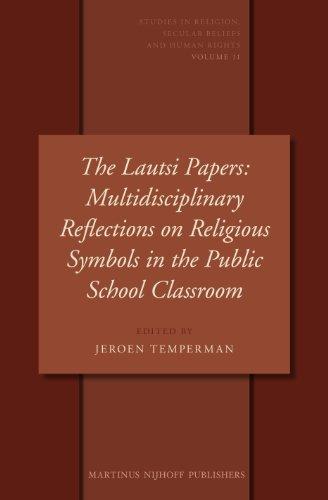 The Lautsi Papers: Multidisciplinary Reflections on Religious Symbols in the Public School Classroom (Studies in Religio
