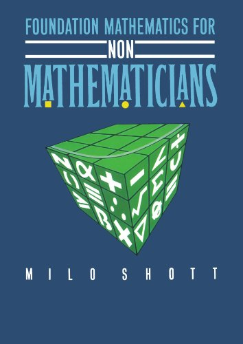 Foundation Mathematics For Non-Mathematicians