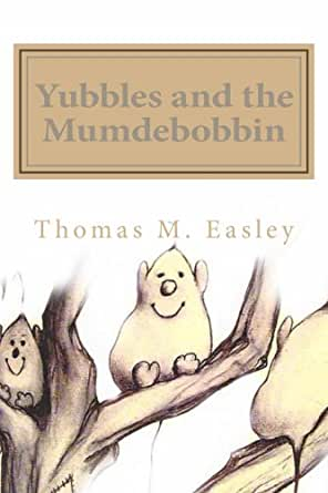 Yubbles And The Mumdebobbin Kindle Edition By Thomas