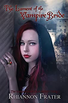 The Lament of the Vampire Bride (The Vampire Bride Dark Rebirth Trilogy Book 3) by [Frater, Rhiannon]