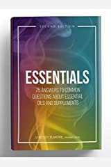 Essentials: 75 Answers to Common Questions About Essential Oils and Supplements Perfect Paperback