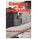 img - for Couples at the Crossroad: Finding the Path with a Heart (Paperback) - Common book / textbook / text book