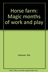 Unknown Binding Horse farm: Magic months of work and play Book