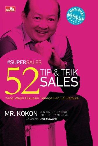 Download #SUPERSALES - 52 Tip & Trik Sales: Yang Wajib Dikuasai Tenaga Penjual Pemula (Indonesian Edition) pdf