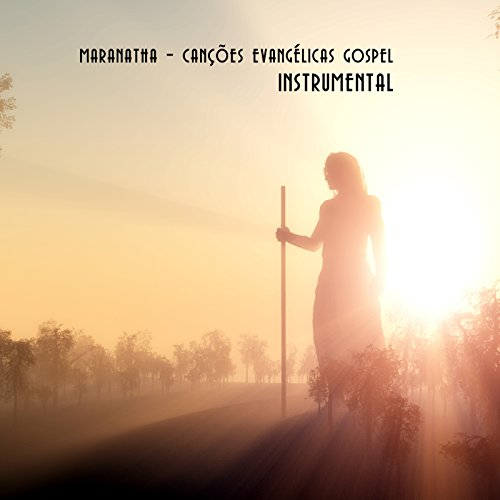 Maranatha - Cancoes Evangelicas Gospel [Instrumental] (2018)