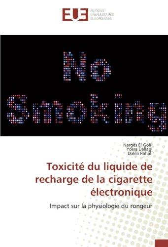 Toxicit du liquide de recharge de la cigarette lectronique: Impact sur la physiologie du rongeur (French Edition)