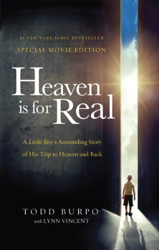 Heaven is for Real Movie Edition: A Little Boy's Astounding Story of His Trip to Heaven and Back cover