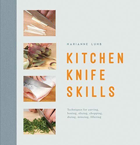 (Kitchen Knife Skills: Techniques For Carving Boning Slicing Chopping Dicing Mincing Filleting)