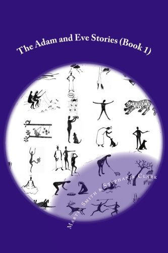Read Online The Adam and Eve Stories: Stories For Children That Will make You Laugh Out Loud pdf epub