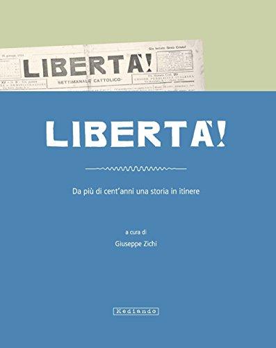 Libertà. Da più di cent'anni una storia in itinere