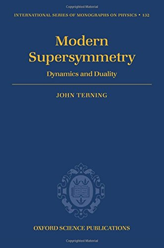 Modern Supersymmetry: Dynamics and Duality (International Series of Monographs on Physics) by Oxford University Press