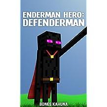 Enderman Hero:  Defenderman: A Minecraft Book for Kids