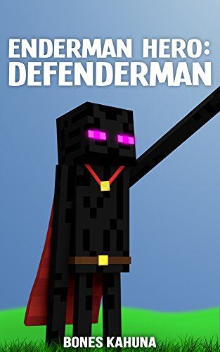 Enderman Hero:  Defenderman: A Minecraft Book for - Clearwater With Kids