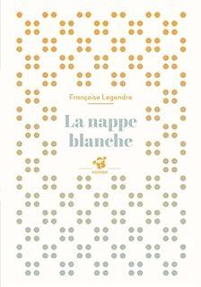 La nappe blanche, Legendre, Françoise