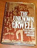 The Unknown Orwell, Peter Stansky and William Abrahams, 0394473930