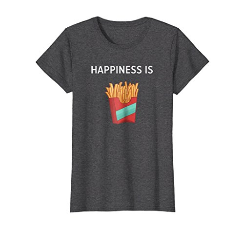 Happiness is French Fries T-Shirt