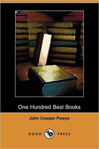 One Hundred Best Books (Dodo Press): John Cowper Powys