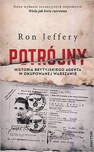 Potrójny: Historia brytyjskiego agenta w okupowanej Warszawie ...