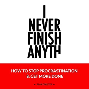How to Stop Procrastination & Get More Done Audiobook