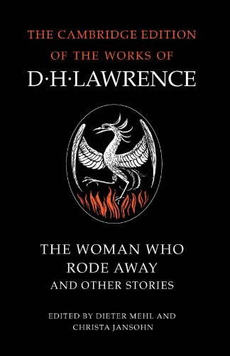 The Woman Who Rode Away and Other Stories (The Cambridge Edition of the Works of D. H. Lawrence)