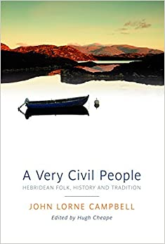 A Very Civil People: Hebridean Folk, History and Tradition by John Lorne Campbell (2014-06-26)