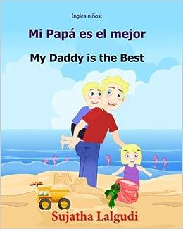 Ingles ninos: Mi Papa es el mejor: Libro bilingue para ninos ...