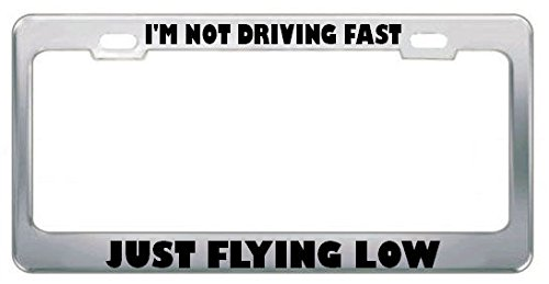 Moon I'm NOT Driving Fast JUST Flying Low Drive License Plate Frame Tag Holder Border Perfect for Men Women Car garadge Decor
