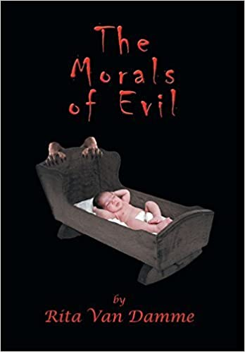 Book The Morals of Evil by Rita Van Damme (2013-10-16)