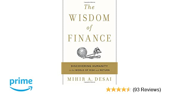 The Wisdom Of Finance Discovering Humanity In World Risk And Return Hardcover May 23 2017