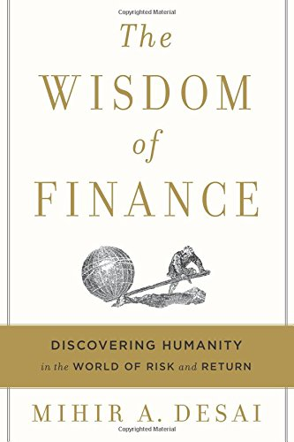 The-Wisdom-of-Finance-Discovering-Humanity-in-the-World-of-Risk-and-Return