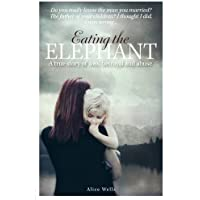 Eating the Elephant: Do you really know the man you married?