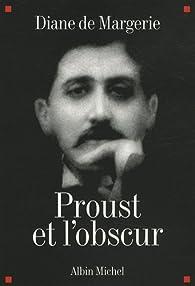 Proust et l'obscur par Diane de Margerie