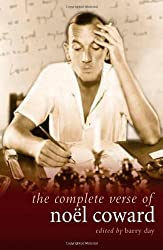 The Complete Verse of Noel Coward (Diaries, Letters and Essays)