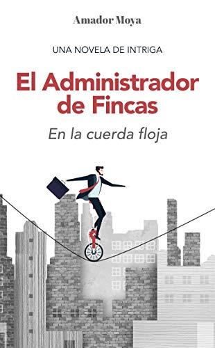El Administrador de Fincas: En la cuerda floja (Spanish ...