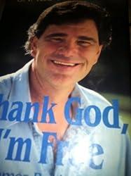 Thank God, I'm Free: The James Robison Story