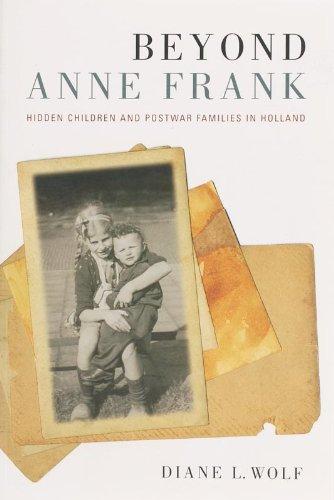 Beyond Anne Frank: Hidden Children and Postwar Families in Holland